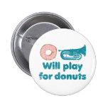 Will Play Baritone for Doughnuts Badges