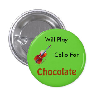 Will Play Cello For Chocolate 3 Cm Round Badge
