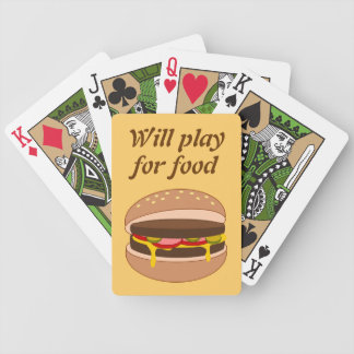 Will Play for Food fun burger graphic Bicycle Playing Cards