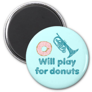 Will Play Mellophone for Donuts 6 Cm Round Magnet