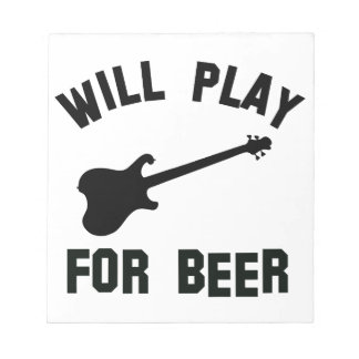 Will play the electric guitar for beer designs notepad