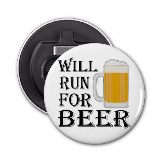 Will Run For Beer Bottle Opener