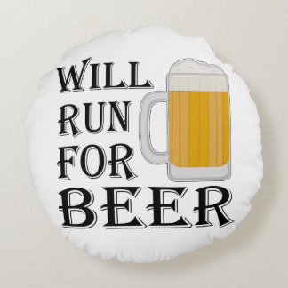 Will Run For Beer Round Cushion