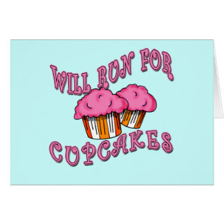 WILL RUN FOR CUPCAKES Running Tees & Gear Cards
