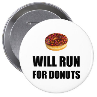 Will Run For Donuts 10 Cm Round Badge