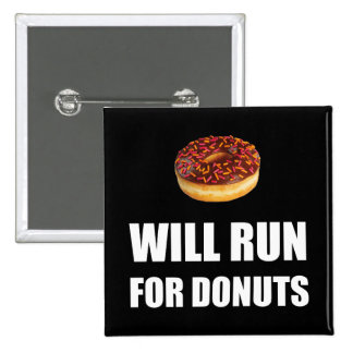 Will Run For Donuts 15 Cm Square Badge