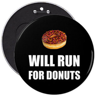 Will Run For Donuts 6 Cm Round Badge