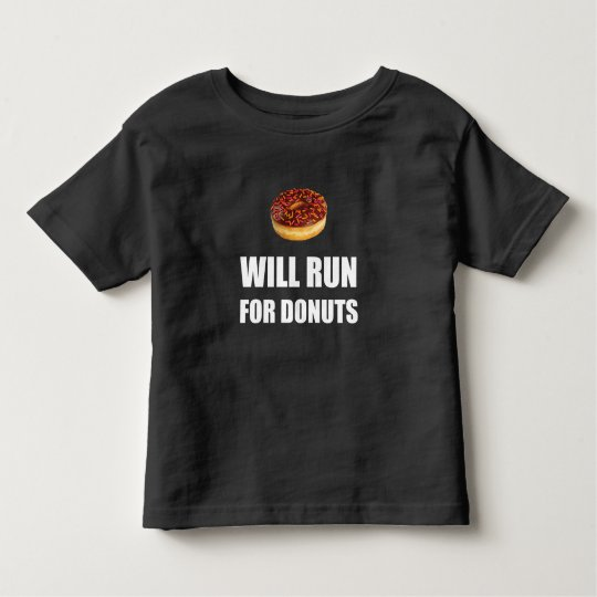 Will Run For Doughnuts Toddler T-Shirt