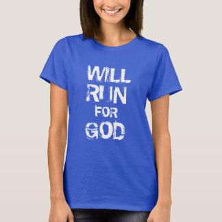 Will run for God T-Shirt