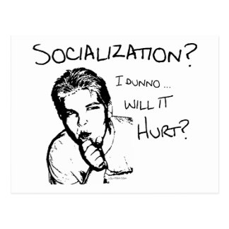 Will Socialization Hurt? Postcard