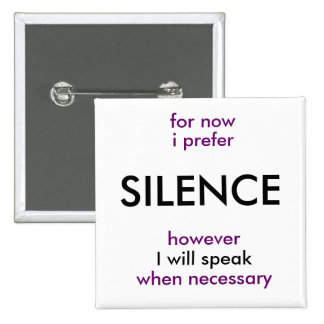 will speak when necessary 15 cm square badge