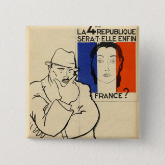 Will the 4th Republic still be France? 15 Cm Square Badge