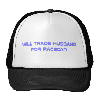 Will Trade Husband For Racecar Hats