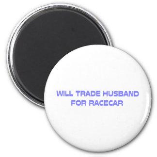 Will Trade Husband For Racecar Refrigerator Magnet