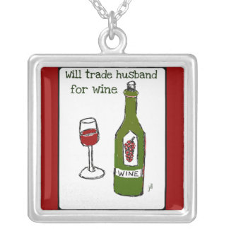 """""""WILL TRADE HUSBAND FOR WINE"""" RED WINE PRINT SQUARE PENDANT NECKLACE"""