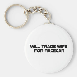 WIll Trade Wife For Racecar Basic Round Button Key Ring