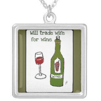 """""""WILL TRADE WIFE FOR WINE"""" RED WINE PRINT SQUARE PENDANT NECKLACE"""