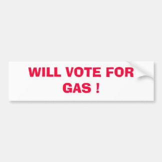 WILL VOTE FOR GAS ! BUMPER STICKER