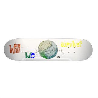 Will we survive? custom skateboard
