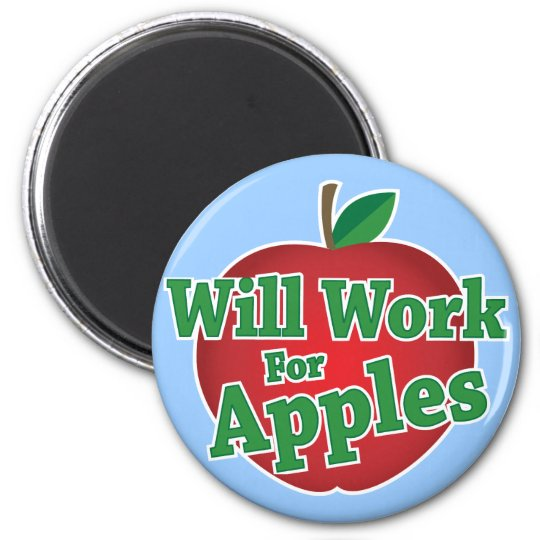 Will Work for Apples 6 Cm Round Magnet