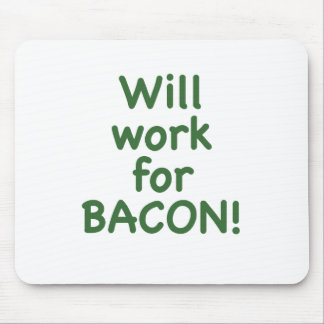Will Work for Bacon Mousepads