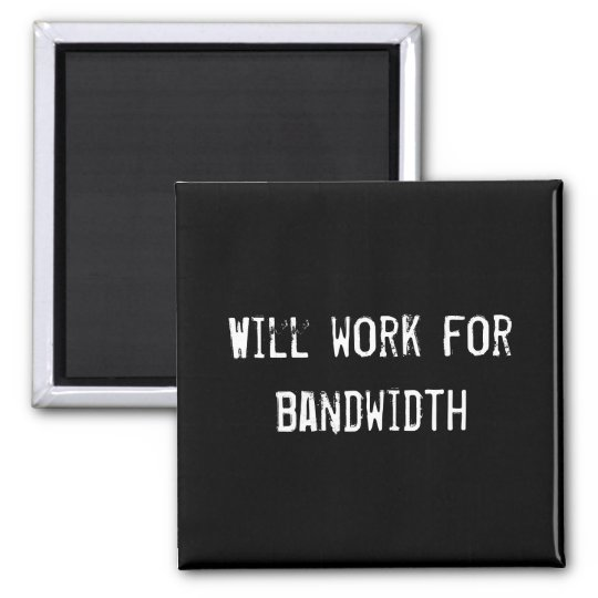 Will work for bandwidth square magnet