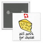 Will Work For Cheese Pinback Button
