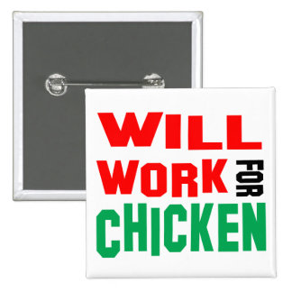 Will Work For Chicken 15 Cm Square Badge
