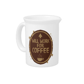 Will Work for Coffee Beverage Pitcher