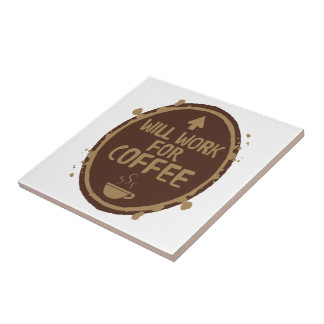 Will Work for Coffee Small Square Tile
