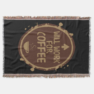 Will Work for Coffee Throw Blanket