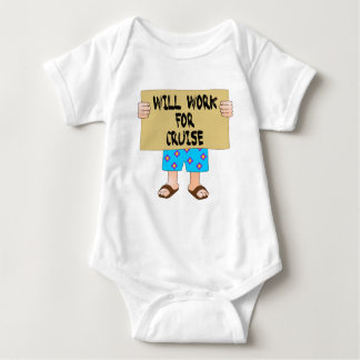 Will Work for Cruise Baby Bodysuit