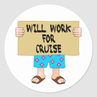 Will Work for Cruise Classic Round Sticker
