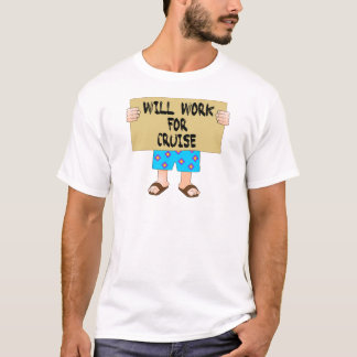 Will Work for Cruise T-Shirt