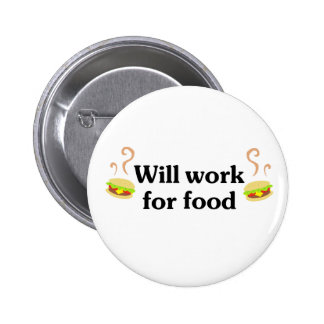 Will work for food pinback button