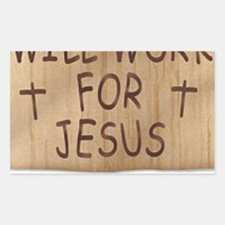 Will Work For Jesus Rectangular Sticker