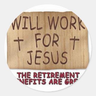 Will Work For Jesus Round Sticker