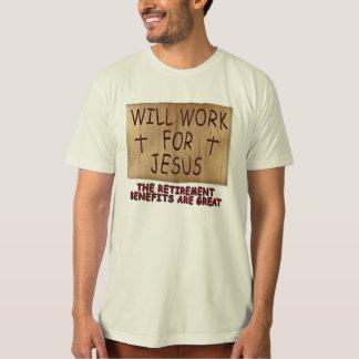 Will Work For Jesus Shirt 15