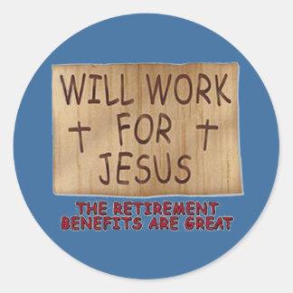Will Work For Jesus Sticker
