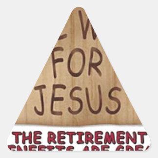 Will Work For Jesus Triangle Sticker