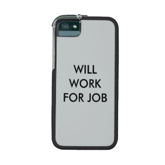 """""""Will Work for Job"""" cell phone case Cover For iPhone 5"""