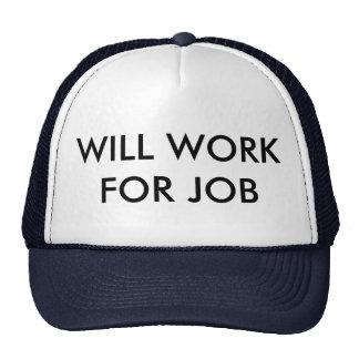 """Will Work for Job"" trucker hat"