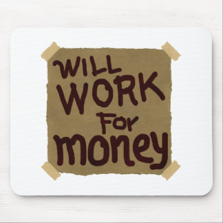 Will Work For Money Mouse Pad