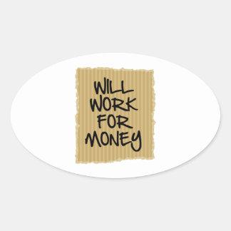 Will Work For Money Oval Sticker
