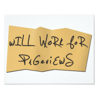 Will Work For Pageviews 11 Cm X 14 Cm Invitation Card
