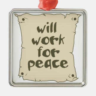 Will Work for Peace Christmas Ornament