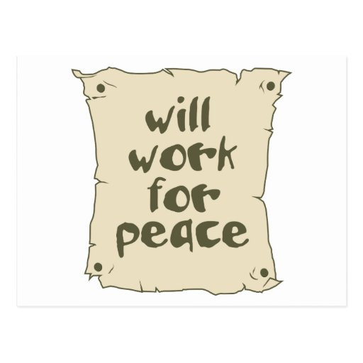 Will Work for Peace Post Cards