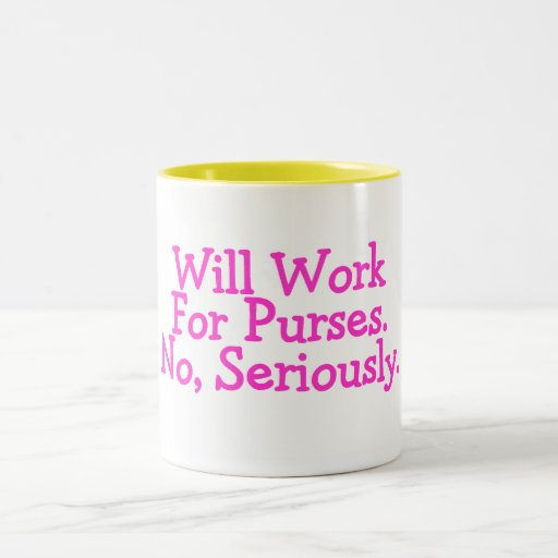 Will Work For Purses No Seriously Pink Two-Tone Mug