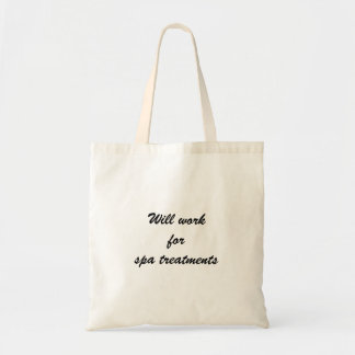 Will work for spa treatments - tote bag