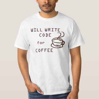 Will Write Code for Coffee T-Shirt